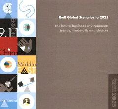 【送料無料】Shell Global Scenarios to 2o25: The Future Business Environment: Trends, Trad...