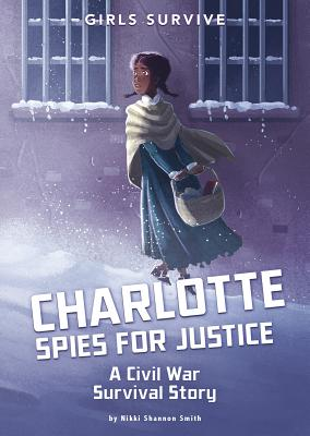 Charlotte Spies for Justice: A Civil War Survival Story画像