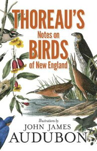 Thoreau's Notes on Birds of New England THOREAUS NOTES ON BIRDS OF NEW [ Henry David Thoreau ]