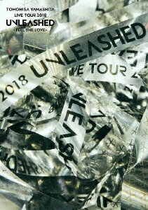 TOMOHISA YAMASHITA LIVE TOUR 2018 UNLEASHED -FEEL THE LOVE-(通常盤 DVD)