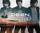 DEEN The Best FOREVER 〜Complete Singles+〜 [ DEEN ]