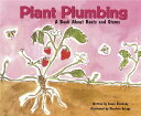 Plant Plumbing: A Book about Roots and Stems PLANT PLUMBING (Growing Things (Picture Window Books)) [ Susan Blackaby ]