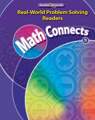Math Connects, Grade 5, Real-World Problem Solving Readers Package (On-Level) MATH CONNECTS ...
