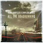 【輸入盤】All The Roadrunning [ Mark Knopfler / Emmylou Harris ]