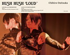 HUSH HUSH LOUD【Blu-ray】 [ 鬼束ちひろ ]