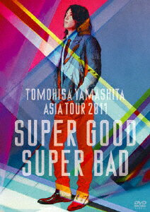 TOMOHISA YAMASHITA ASIA TOUR 2011 SUPER GOOD SUPER BAD