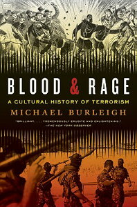 Blood and Rage: A Cultural History of Terrorism BLOOD & RAGE [ Michael Burleigh ]
