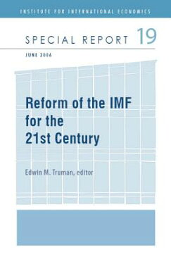 Reform of the IMF for the 21st Century REFORM OF THE IMF FOR THE 21ST (Special Report) [ Edwin Truman ]