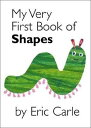 My Very First Book of Shapes MY VERY FBO SHAPES-BOARD [ Eric Carle ]