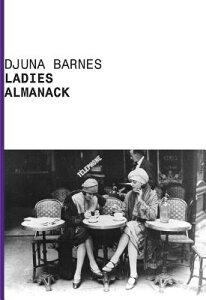 Ladies Almanack LADIES ALMANACK REV/E (American Literature) [ Djuna Barnes ]