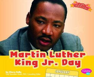 Martin Luther King Jr. Day MARTIN LUTHER KING JR DAY (Pebble Plus: Let's Celebrate) [ Clara Cella ]