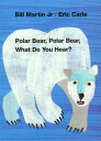 POLAR BEAR,POLAR BEAR,WHAT DO YOU HE(BB) [ ERIC CARLE ]
