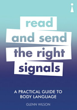 A Practical Guide to Body Language: Read & Send the Right Signals PRAC GT BODY LANGUAGE (Practical Guides) [ Glenn Wilson ]