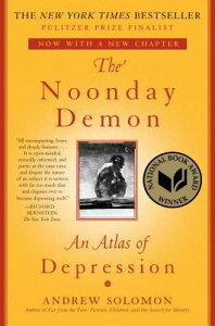 The Noonday Demon: An Atlas of Depression NOONDAY DEMON [ Andrew Solomon ]