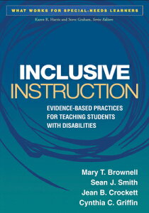 Inclusive Instruction: Evidence-Based Practices for Teaching Students with Disabilities INCLUSIVE INSTRUCTION (What Works for Special-Needs Learners) [ Mary T. Brownell ]