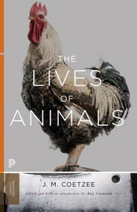 The Lives of Animals LIVES OF ANIMALS [ J. M. Coetzee ]
