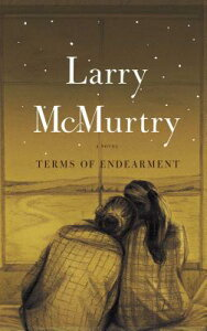 Terms of Endearment TERMS OF ENDEARMENT [ Larry McMurtry ]