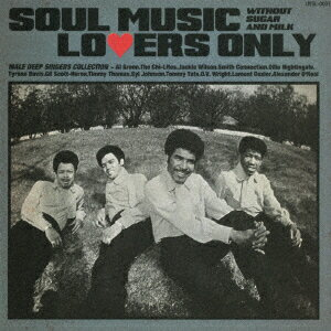SOUL MUSIC LOVERS ONLY - WITHOUT SUGAR AND MILK - MALE DEEP SINGERS COLLECTION画像