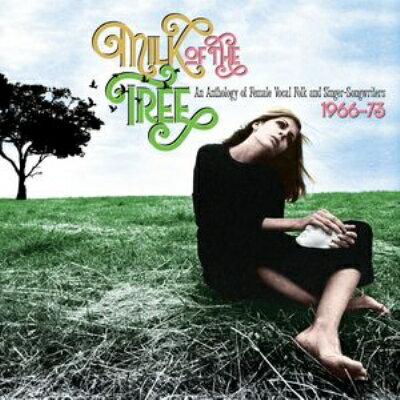 【輸入盤】Milk Of The Tree: An Anthology Of Female Vocal Folk & Singer-songwriters 1966-73画像