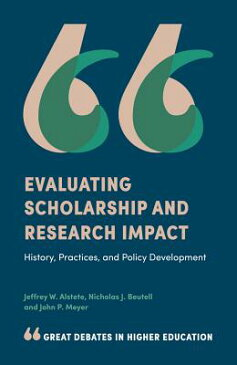 Evaluating Scholarship and Research Impact: History, Practices, and Policy Development EVALUATING SCHOLARSHIP & RESEA (Great Debates in Higher Education) [ Jeffrey W. Alstete ]