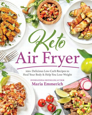 Keto Air Fryer: 100+ Delicious Low-Carb Recipes to Heal Your Body & Help You Lose Weight画像