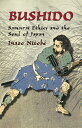 Bushido: Samurai Ethics and the Soul of Japan BUSHIDO (Dover Military History, Weapons, Armor) ...