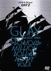 GLAY × HOKKAIDO 150 GLORIOUS MILLION DOLLAR NIGHT vol.3(DAY2) [ GLAY ]