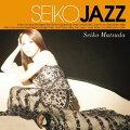 【輸入盤】SEIKO JAZZ (US盤)