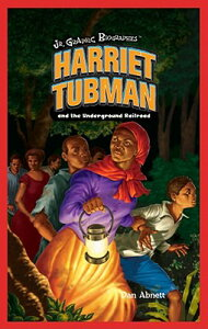 Harriet Tubman and the Underground Railroad HARRIET TUBMAN & THE UNDERGROU (Jr. Graphic Biographies (Hardcover)) [ Dan Abnett ]