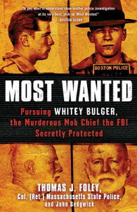 Most Wanted: Pursuing Whitey Bulger, the Murderous Mob Chief the FBI Secretly Protected MOST WANTED [ Thomas J. Foley ]