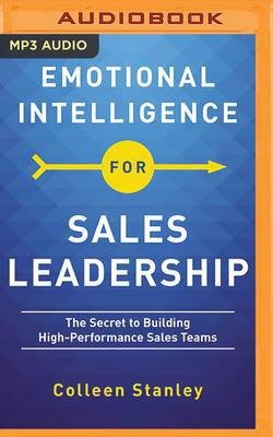 洋書, BUSINESS & SELF-CULTURE Emotional Intelligence for Sales Leadership: The Secret to Building High-Performance Sales Teams EMOTIONAL INTELLIGENCE FOR S M Colleen Stanley