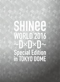 SHINee WORLD 2016〜D×D×D〜 Special Edition in TOKYO(初回限定盤)【Blu-ray】