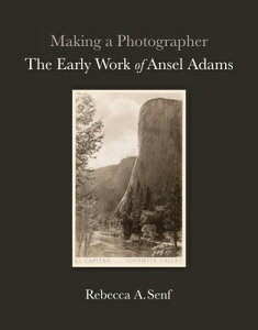 Making a Photographer: The Early Work of Ansel Adams MAKING A PHOTOGRAPHER [ Rebecca A. Senf ]
