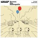 B-side Collection『Across the metropolis』 (2CD+DVD+スマプラミュージック) [ ザ・ピロウズ ]