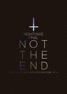 NIGHTMARE FINAL「NOT THE END」2016.11.23 @ TOKYO METROPOLITAN GYMNASIUM【Blu-ray】画像