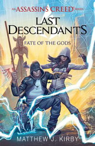 Fate of the Gods (Last Descendants: An Assassin's Creed Novel Series #3) FATE OF THE GODS (LAST DESCEND (Last Descendants: An Assassin's Creed Se) [ Matthew J. Kirby ]
