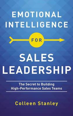 洋書, BUSINESS & SELF-CULTURE Emotional Intelligence for Sales Leadership: The Secret to Building High-Performance Sales Teams EMOTIONAL INTELLIGENCE FOR 6D Colleen Stanley