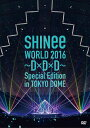SHINee WORLD 2016〜D×D×D〜 Special Edition in TOKYO(通常盤) [ SHINee ]