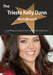 The Trieste Kelly Dunn Handbook - Everything You Need to Know about Trieste Kelly Dunn TRIESTE KELLY DUNN HANDBK - EV [ Emily Smith ]