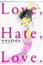 【送料無料】Love,Hate,Love.
