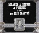 オン・ツアー・ウィズ・エリック・クラプトン(4CDデラックス・エディション) [ デラニー&ボニー&フレンズ ]
