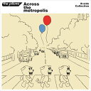 B-side Collection『Across the metropolis』 (2CD+スマプラミュージック) [ ザ・ピロウズ ]