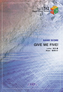 GIVE ME FIVE! BAND SCORE (Band piece series) [ 秋元康 ]