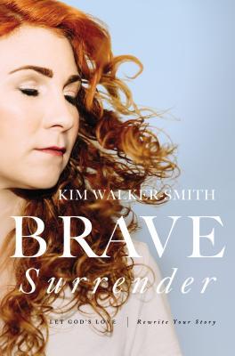 Brave Surrender: Let God's Love Rewrite Your Story画像