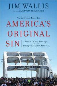 America's Original Sin: Racism, White Privilege, and the Bridge to a New America AMER ORIGINAL SIN [ Jim Wallis ]