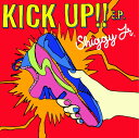KICK UP!! E.P. [ Shiggy Jr. ]