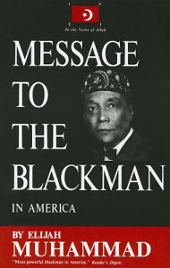 Message to the Blackman in America MESSAGE TO THE BLACKMAN IN AME [ Elijah Muhammad ]