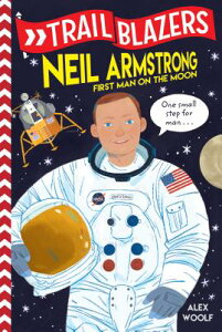 Trailblazers: Neil Armstrong: First Man on the Moon TRAILBLAZERS NEIL ARMSTRONG (Trailblazers) [ Alex Woolf ]