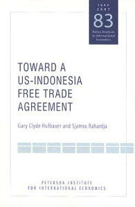Toward a Us-Indonesia Free Trade Agreement TOWARD A US-INDONESIA FREE TRA (Policy Analyses in International Economics) [ Gary Clyde Hufbauer ]