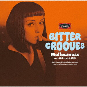 BITTER GROOVES: Mellowness -pre-AOR styled SOUL-画像